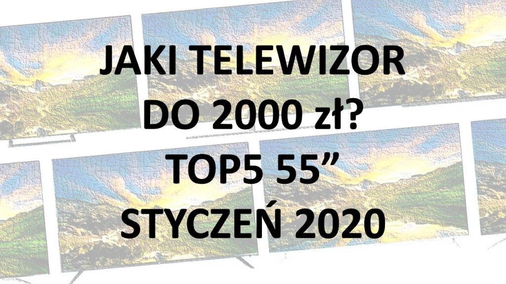 55-calowy telewizor do 2000 zł. Wybieramy najlepsze przetestowane modele | STYCZEŃ 2020
