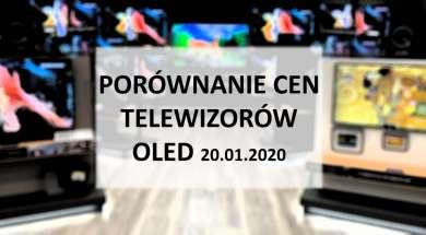 Porównanie cen telewizorów OLED 20 styczeń 2020