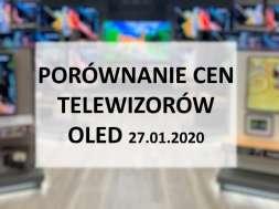 Porównanie cen telewizorów OLED 27 styczeń 2020