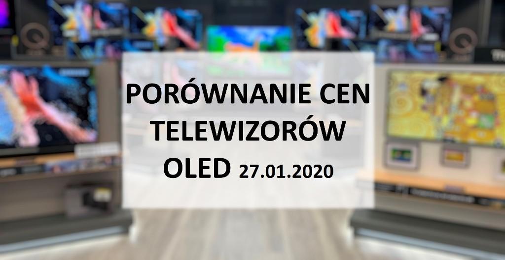 Porównanie cen telewizorów OLED | 27 STYCZNIA 2020