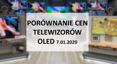 Porównanie cen telewizorów OLED 7 styczeń 2020