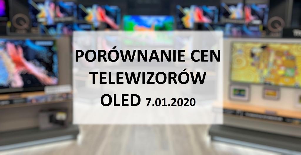 Porównanie cen telewizorów OLED | 7 STYCZNIA 2020