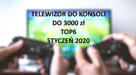 Telewizor do konsoli do 3000 zł. TOP6 przetestowanych modeli | STYCZEŃ 2020 |