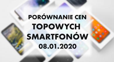 Porównanie cen topowych smartfonów | 08 STYCZNIA 2020 |