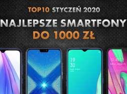 Najlepsze smartfony do 1000 zł | NASZE TOP 10 | Styczeń 2020