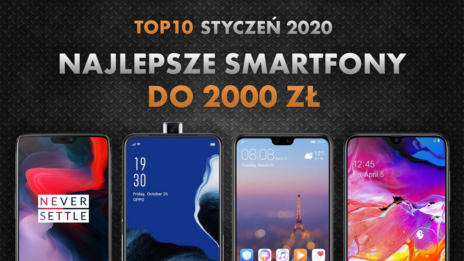 Najlepsze smartfony do 2000 zł | NASZE TOP 10 | Styczeń 2020