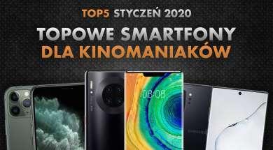 Jaki smartfon wybrać do filmów i seriali? | NASZE TOP 5 Styczeń 2020