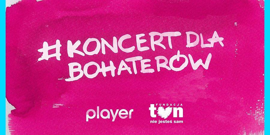 Już 4 kwietnia #koncertdlabohaterów – charytatywny koncert w Playerze!