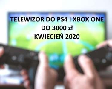 Telewizor do konsoli do 3000 zł TOP 5 kwiecień 2020