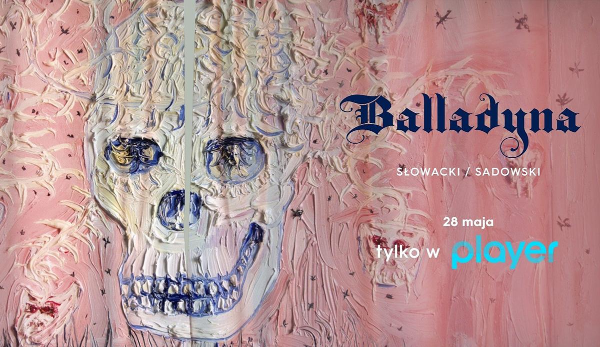 """""""Balladyna"""": wirtualny spektakl teatralno-filmowy stworzony w czasach kwarantanny już dziś w Player!"""