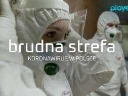"""""""Brudna strefa. Koronawirus w Polsce"""" Player"""