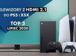 Testujemy TOP 3 telewizory z HDMI 2.1 pod PlayStation 5 i Xbox Series X LIPIEC 2020
