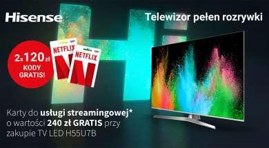 Hisense ULED U7B promocja Netflix Media Expert