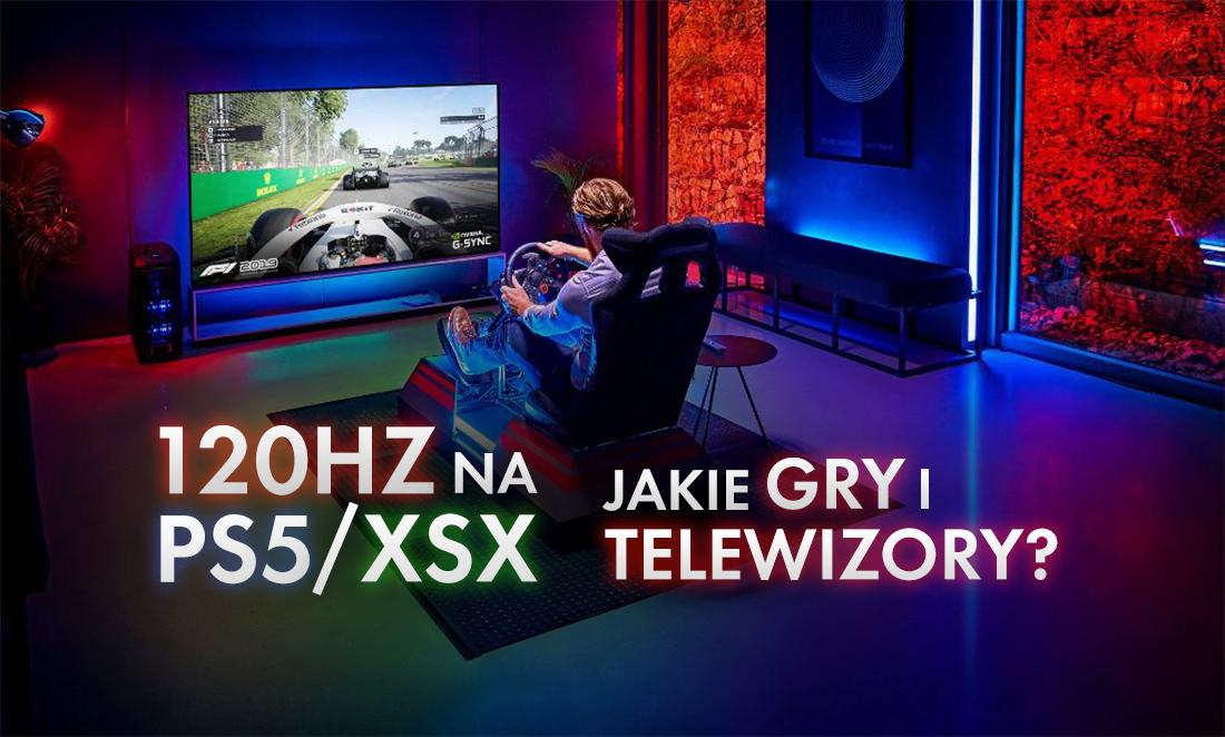 Gry w 120Hz w erze konsol nowej generacji? | LISTA | Sprawdź, czy twój telewizor jest gotowy!