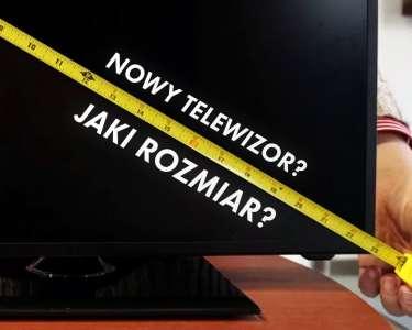 Jaki rozmiar telewizora wybrać? Kalkulator 4K i 8K