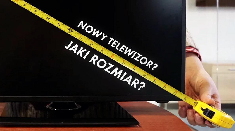 Jaki rozmiar telewizora kupić? Kalkulator odległości dla telewizorów 8K i 4K już dostępny!