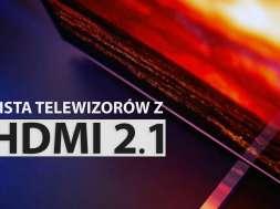 Lista telewizorów z portem HDMI 2.1