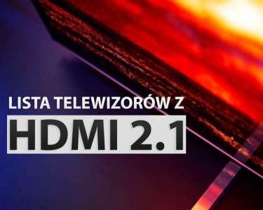 Lista telewizorów z portem HDMI 2.1 aktualizacja