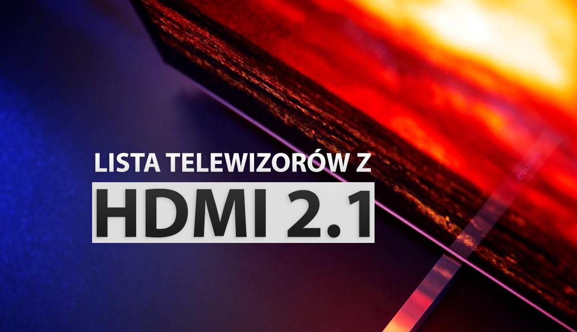 Telewizory z HDMI 2.1 do konsol i PC – aktualizowana lista | WRZESIEŃ 2020 |