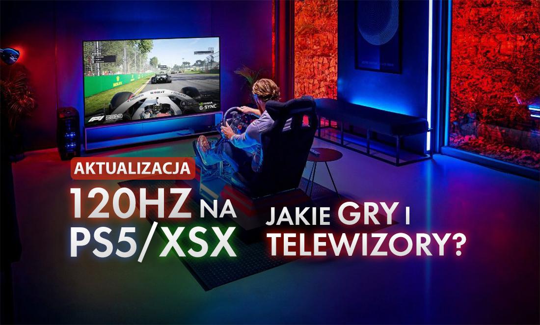 Potwierdzono kolejne gry 120Hz na nowe konsole! Sprawdź, czy twój telewizor to obsłuży!