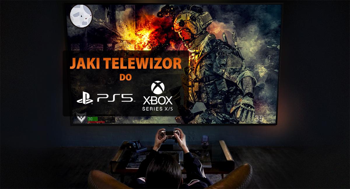 Jaki kupić telewizor do nowych konsol PlayStation 5 i Xbox Series X/S? Testujemy trzy modele z HDMI 2.1 w dobrej cenie