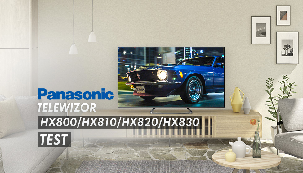 "Niedrogi telewizor do kina domowego Panasonic HX810   TEST   Obraz ""tuningowany"" w Hollywood"