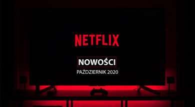 Netflix oferta nowości październik 2020
