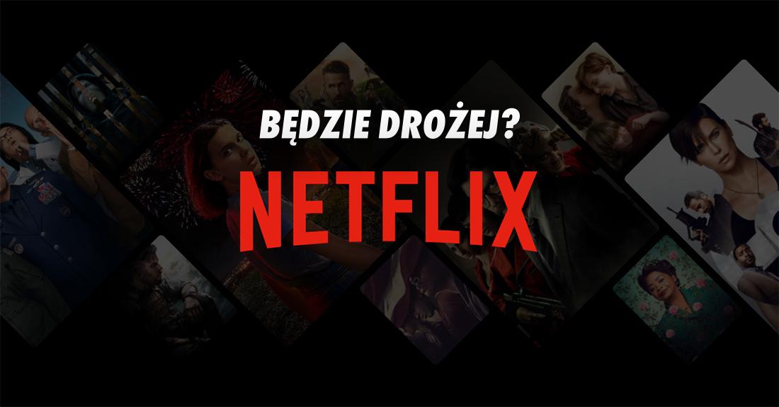 Netflix podnosi ceny za abonament w USA! Czy wkrótce to samo czeka nas w Polsce?