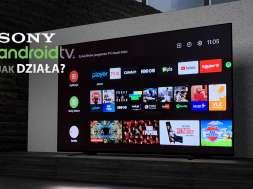 Sony Android TV system telewizor jak działa