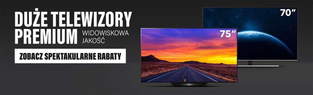 Duże telewizory premium w świetnych cenach! Wielkie przekątne od LG, Philips, Samsung i Sony do 1600 zł taniej - w którym sklepie?