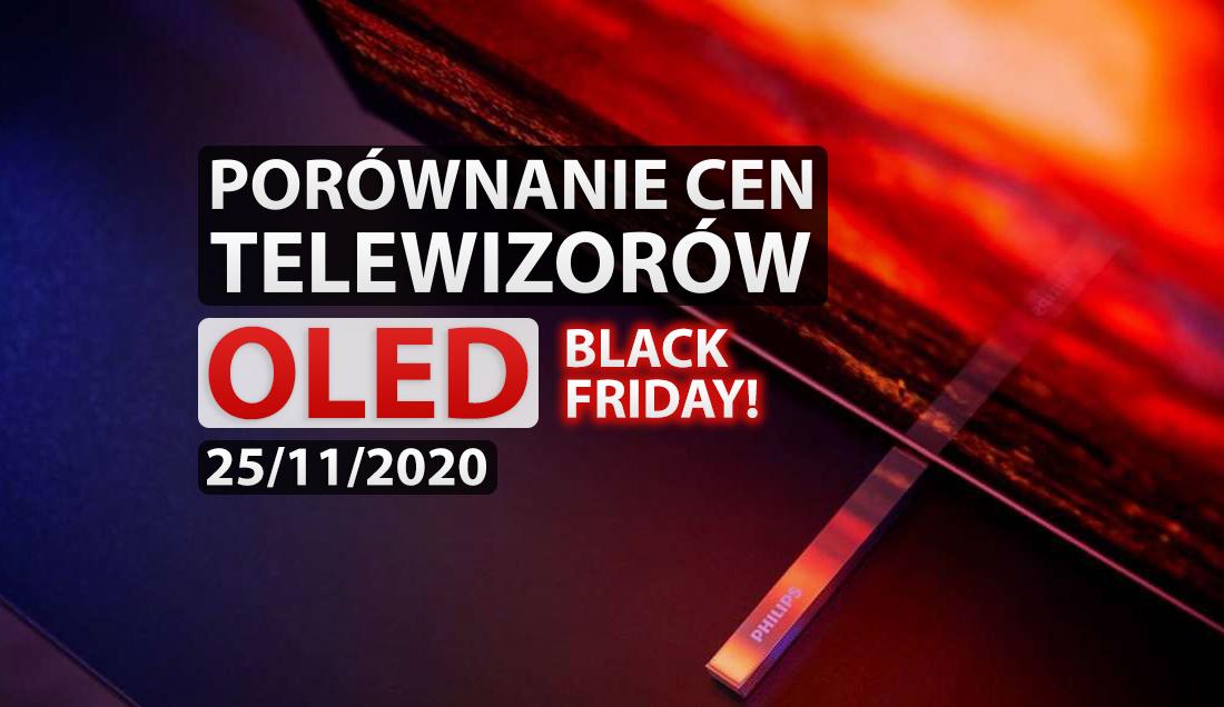Porównanie cen telewizorów OLED | 25 LISTOPADA 2020 | Wielkie promocje na Black Friday – jaki model wybrać?