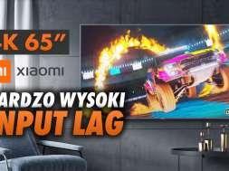 Xiaomi czy jest dobry do grania wysoki input lag mi led tv 4s