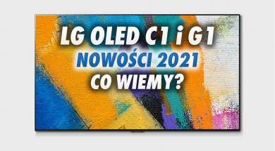 LG OLED C1 G1 telewizory 2021