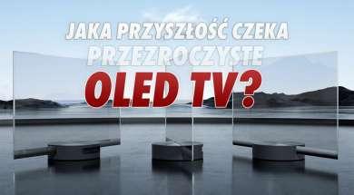 Przezroczyste telewizory OLED