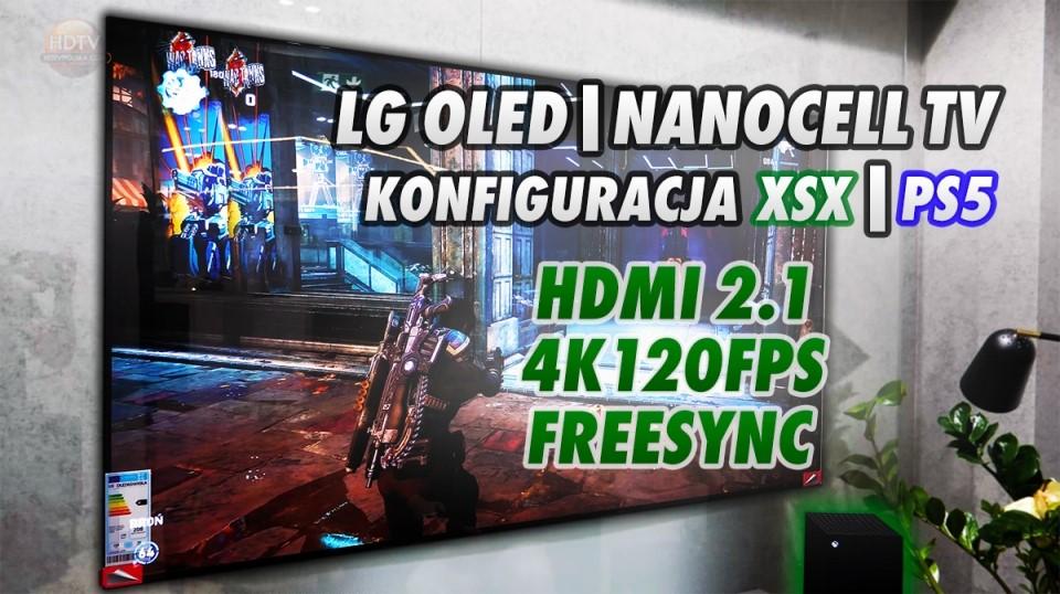 Radzimy jak ustawić Xbox Series X i PS5 z telewizorami OLED i NanoCell od LG. Ukryte menu FreeSync HDMI 2.1