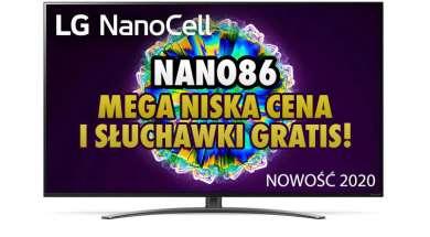LG NanoCell 2020 NANO86 promocja
