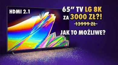 Promocja LG NANO953 8K HDMI 2.1 do pc konsola media expert 2