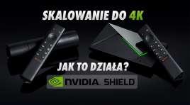 Jak działa skalowanie obrazu niskiej jakości w przystawce 4K NVIDIA SHIELD do telewizora? Sprawdzamy dokładnie na przykładach!