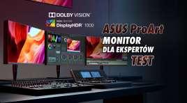 Czy mamy złotego Graala w świecie monitorów? Testujemy ASUS PA32UCX-PK Mini LED (1152 strefy!!) z Dolby Vision dla ekspertów ze studia filmowego.