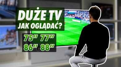 Jak duży telewizor kupić Jak go powiesić Jak siadać