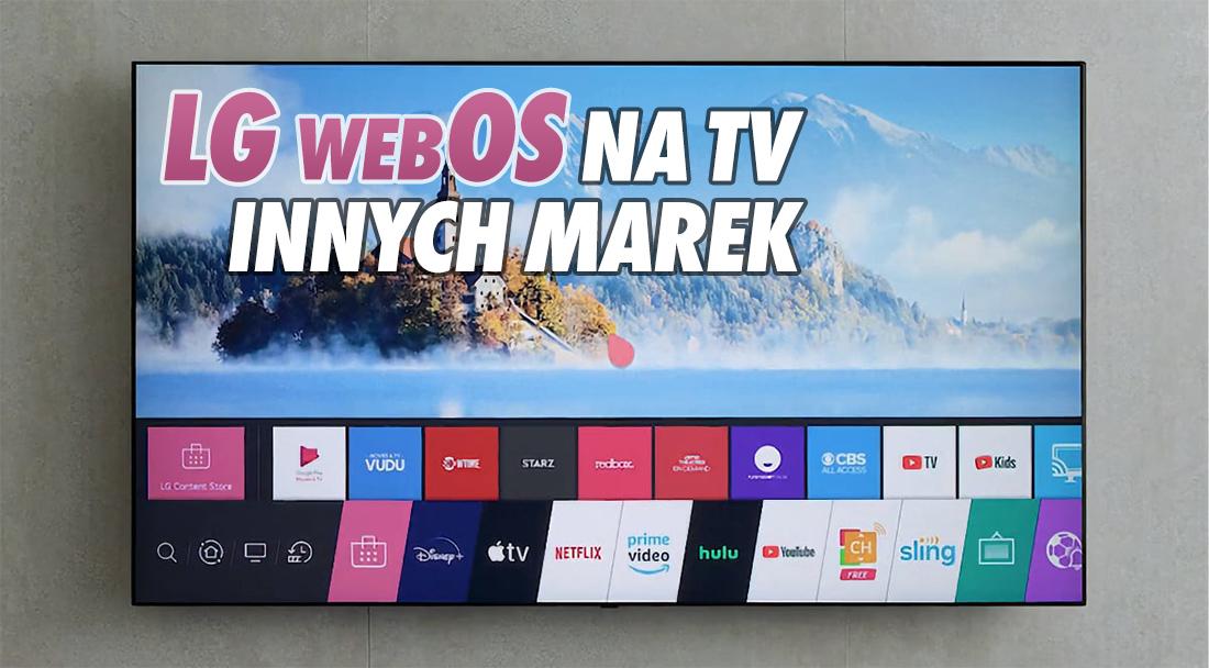 System LG webOS na telewizorach innych producentów. Może stać się tak popularny jak Android TV?
