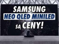 Samsung Neo QLED MiniLED telewizory ceny