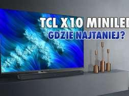 TCL X10 MiniLED telewizor