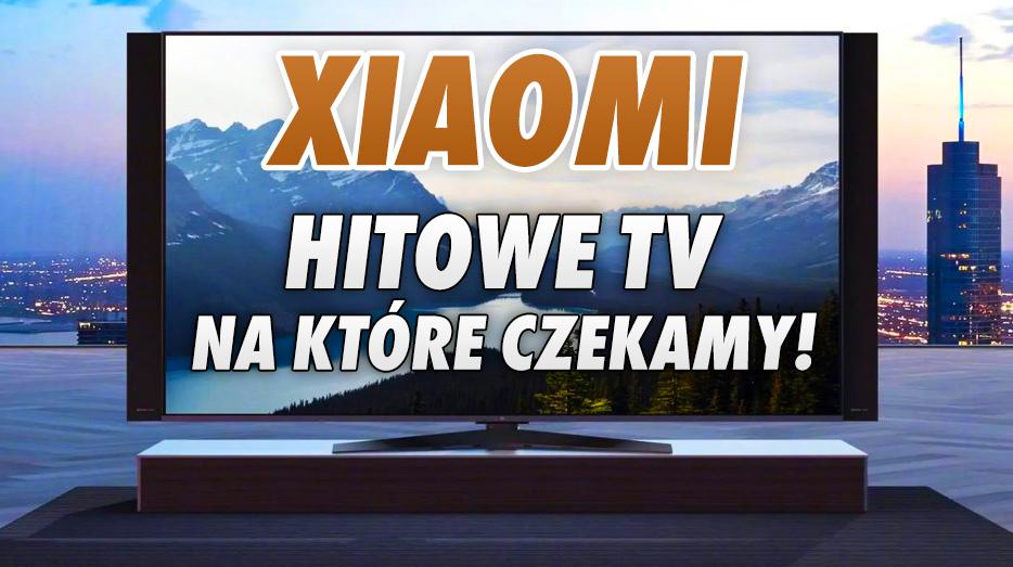 Te telewizory Xiaomi to gwarantowane hity w Polsce! Świetnie wycenione modele 4K OLED, MiniLED i LCD – które z nich kupimy?