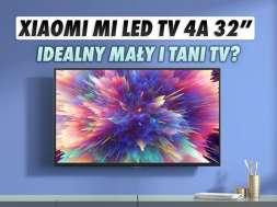 Xiaomi Mi TV LED 4A 32″ telewizor Android TV