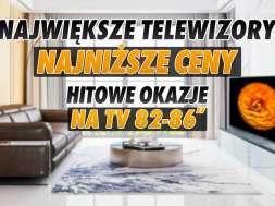 największe najtańsze telewizory 82-86 cali