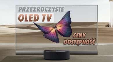 przezroczyste telewizory TV OLED dostępnośc ceny