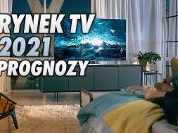 rynek TV 2021 prognozy analiza sprzedaż telewizorów