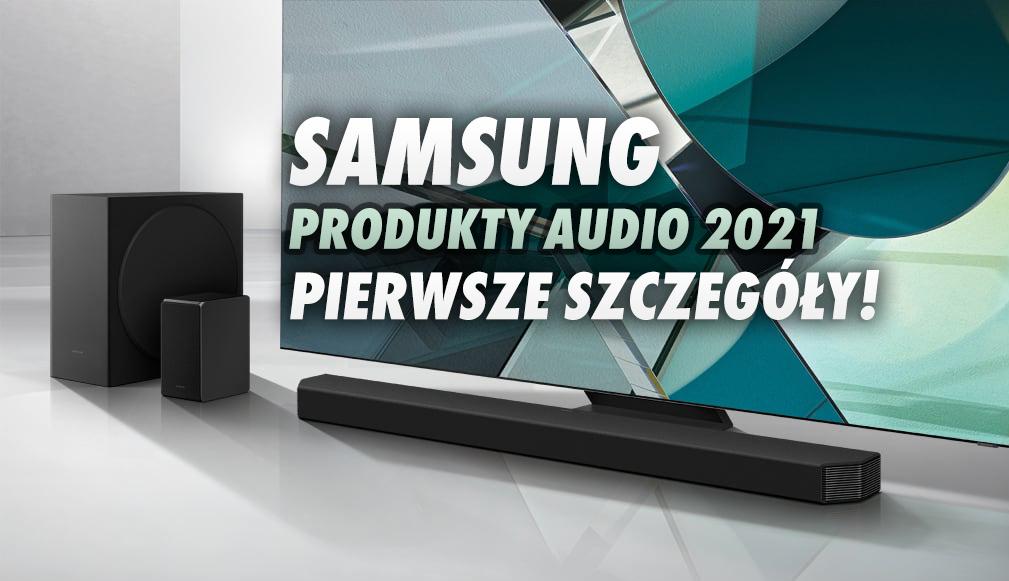 Tego jeszcze nie było: Samsung zapowiada 11.1.4-kanałowy soundbar Q950A z 21 głośnikami! Pierwsze detale o ofercie audio na 2021 rok