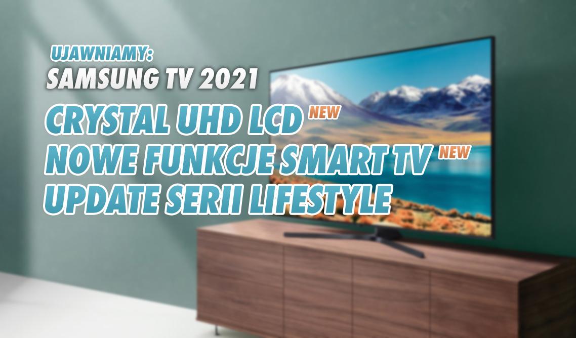 Samsung z nową serią telewizorów LCD Crystal UHD! Są też szczegóły na temat nowych funkcji Smart TV – czego się dowiedzieliśmy od producenta?